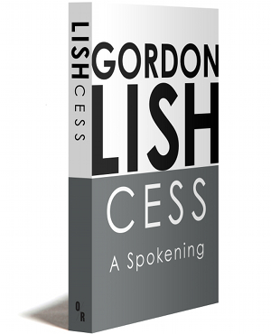 Gordon Lish's Cess: A Spokening (OR Books, 2015)